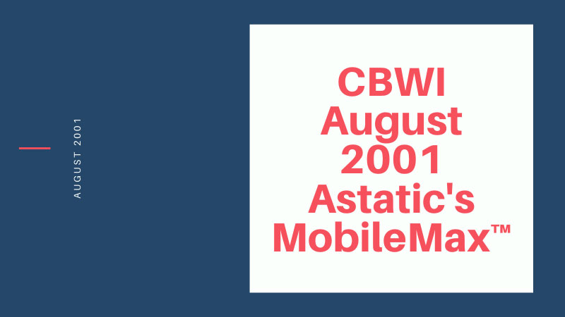 CBWI August 2001 Astatic's MobileMax™