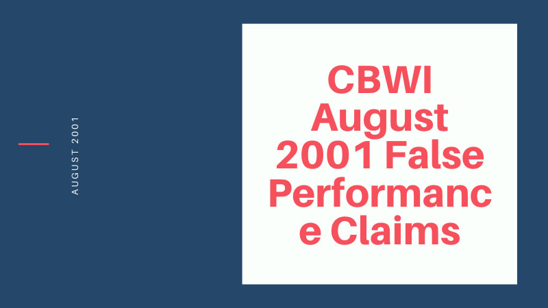 CBWI August 2001 False Performance Claims