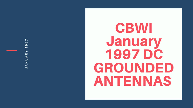 CBWI January 1997 DC GROUNDED ANTENNAS
